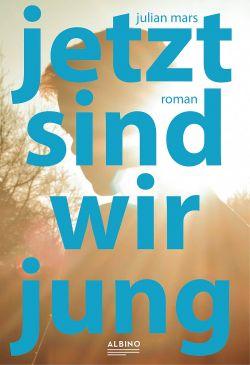 """""""Jetzt sind wir jung"""" ist Ende November im Albino Verlag erschienen, einem Imprint des Bruno Gm�nder Verlags"""
