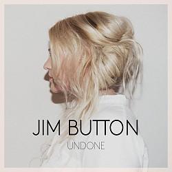 """Das Debütalbum """"Undone"""" von Jim Button ist am 28. Oktober 2016 erschienen"""