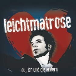 """Das Album """"Du, Ich und die Andern"""" von Leichtmatrose ist am 7. August 2015 erschienen"""