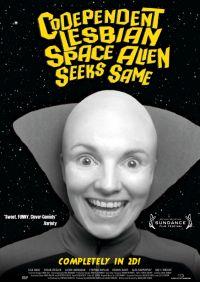 """Eine komische, intelligente und absolut liebenswerte Low-Budget-Produktion: """"Codependent Lesbian Space Alien Seeks Same"""""""