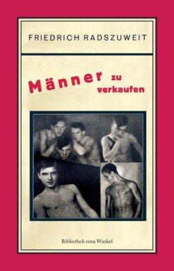 Ein Wirklichkeitsroman aus der Welt der männlichen Erpresser und Prostituierten