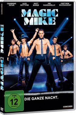 """Jetzt auf DVD, Blu-ray und als Video-on-Demand: Der Film """"Magic Mike"""" basiert auf realen Erlebnissen seines Stars Channing Tatum"""