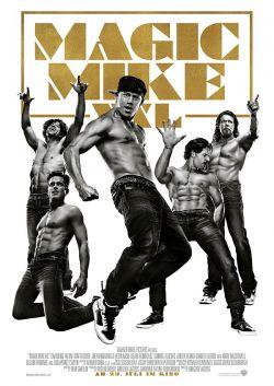 "Poster zum Film: ""Magic Mike XXL"" startet am 23. Juli bundesweit im Kino"