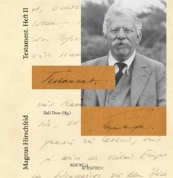 """Das """"Testament. Heft II"""" gehört zu den wenigen handschriftlichen Aufzeichnungen Magnus Hirschfelds, welche die Plünderung seines Instituts für Sexualwissenschaft, die Zerstörung seines Lebenswerks und sein Exil überdauert haben"""