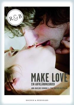 """""""Make Love"""" (Not War?):  Klingt schwer nach den Siebzigern, ist aber ein Buch der Neuzeit - Quelle: Verlag Rogner & Bernhard"""