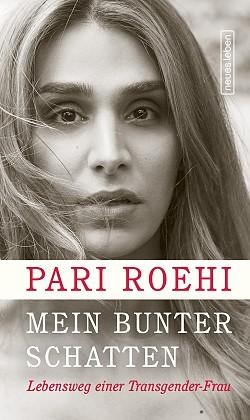 """Pari Roehis Autobiografie """"Mein bunter Schatten: Lebensweg einer Transgender-Frau"""" ist am 15. November 2016 erschienen"""
