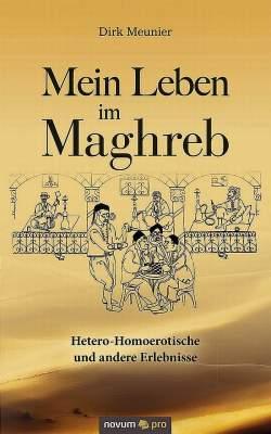 """Das Buch """"Mein Leben im Maghreb"""" ist Anfang 2014 im Novum Verlag erschienen"""