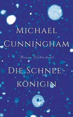 """Michael Cunningham neuer Roman """"Die Schneekönigin"""" ist am 23. Februar 2015 erschienen"""