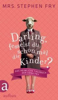"""Die deutsche �bersetzung """"Darling, fesselst du schon mal die Kinder?"""" ist im Berliner Aufbau Verlag erschienen - Quelle:"""