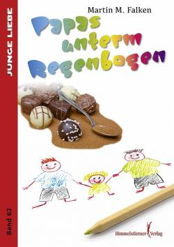 """Der Roman """"Papas unterm Regenbogen"""" ist Anfang Februar 2014 im Hamburger Himmelstürmer Verlag erschienen"""