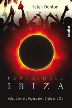 """Das Buch """"Partyinsel Ibiza"""" ist am 27. April 2015 im Hannibal Verlag erschienen"""