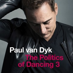 """Der dritte Teil der """"Politics""""-Saga von Paul van Dyk ist am 8. Mai 2015 erschienen"""