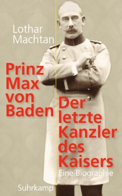 Eine umfangreiche Biografie des schwulen letzten Kanzlers im kaiserlichen Deutschland