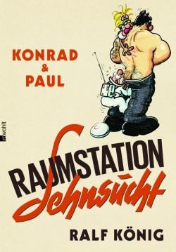 """Ralf K�nigs neuer Comic """"Konrad & Paul � Raumstation Sehnsucht"""" ist Anfang M�rz 2014 im Rowohlt Verlag erschienen"""