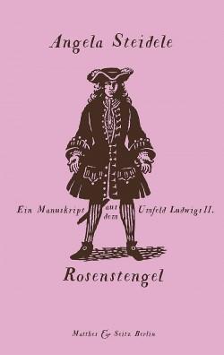 """""""Rosenstengel"""" von Angela Steidele ist am 18. August 2015 erschienen"""