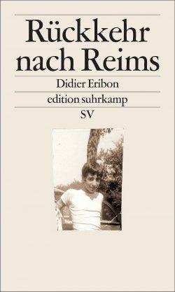 Didier Eribons Buch ist vor einigen Wochen auf Deutsch in der edition suhrkamp erschienen