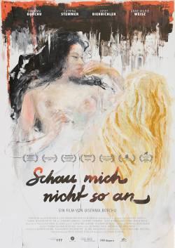"""Poster zum Film: """"Schau mich nicht so an"""" l�uft seit 16. Juni 2016 im Kino"""