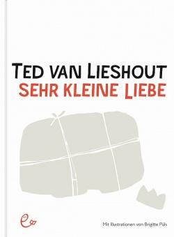 """""""Sehr kleine Liebe"""" von Ted van Lieshout ist bereits im August 2014 in Deutschland erschienen"""