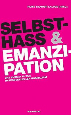 """Der Sammelband """"Selbsthass & Emanzipation"""" ist im September im Berliner Querverlag erschienen"""