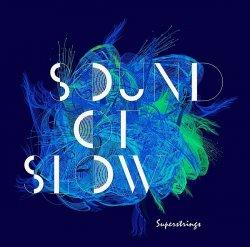 """Das zweite Album """"Sound of Slow"""" von Superstrings ist am 20. März 2015 erschienen"""