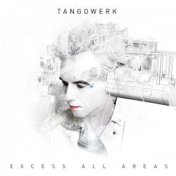 """""""Excess All Areas"""" des Berliner Musikprojekts """"Tangowerk"""" ist am 28. November 2014 erschienen"""