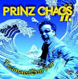 """Das neueste Album des Prinzen: """"TsunamiSurfer"""" ist im Mai 2014 bei Sturm & Klang erschienen"""
