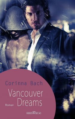 """""""Vancouver Dreams"""" ist am 1. Mai 2015 im Sieben Verlag erschienen"""