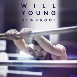 """Will Youngs neues Album """"85% Proof"""" ist seit dem Wochenende im Handel erhältlich"""